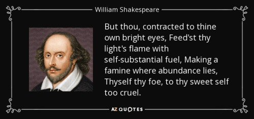 quote-but-thou-contracted-to-thine-own-bright-eyes-feed-st-thy-light-s-flame-with-self-substantial-william-shakespeare-43-80-26-1
